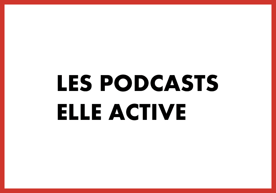 Les podcasts ELLE Active