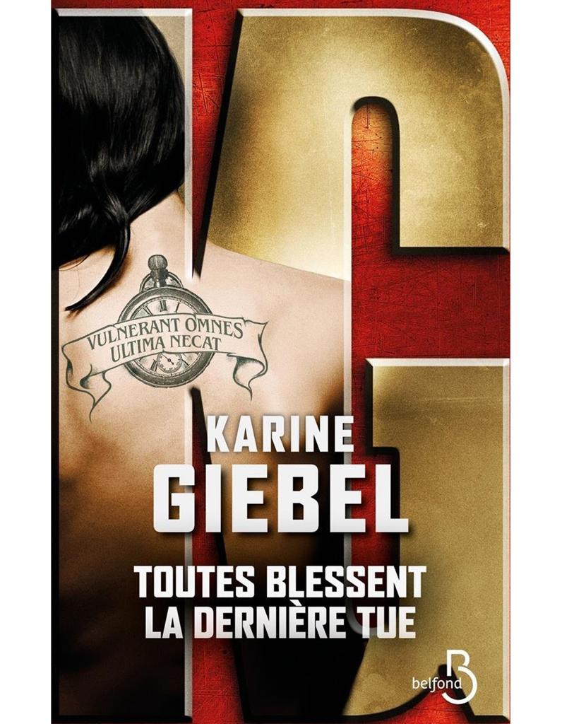 « Toutes blessent, la dernière tue » de Karine Giebel (Belfond) - A dévorer : nos polars préférés !  - Elle