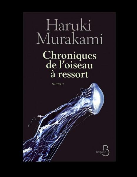 Haruki Murakami, Chroniques de l'oiseau à ressorts - Le ...