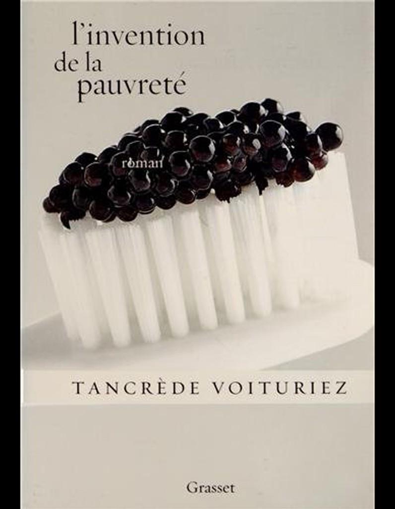 L invention de la pauvrete de Tancrede Voituriez Grasset