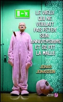 http://cdn-elle.ladmedia.fr/var/plain_site/storage/images/loisirs/livres/genre/roman/le-vieux-qui-ne-voulait-pas-feter-son-anniversaire/17010546-1-fre-FR/Le-vieux-qui-ne-voulait-pas-feter-son-anniversaire_fiche_livre.jpg