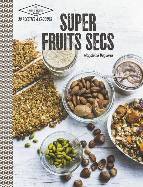 Super fruits secs Marjolaine Daguerre Hachette cuisine